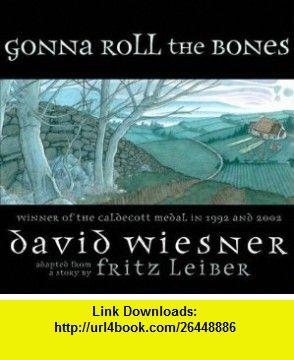 Gonna Roll the Bones (9780689035913) Fritz Leiber, David Wiesner , ISBN-10: 0689035918  , ISBN-13: 978-0689035913 ,  , tutorials , pdf , ebook , torrent , downloads , rapidshare , filesonic , hotfile , megaupload , fileserve