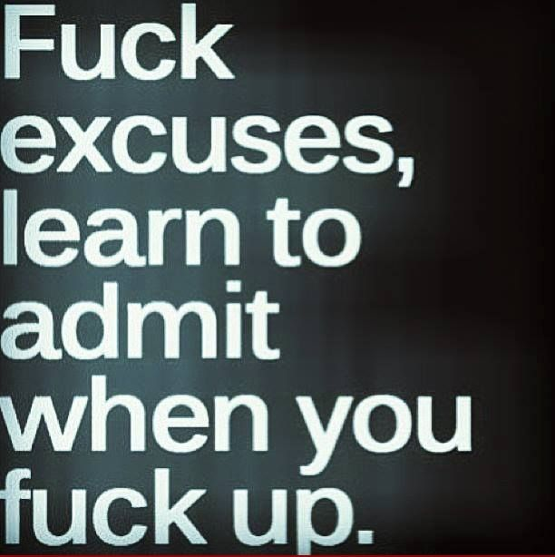 Excuses Quotes Excuse Quotes  Hell Yes  Pinterest  Excuses Quotes