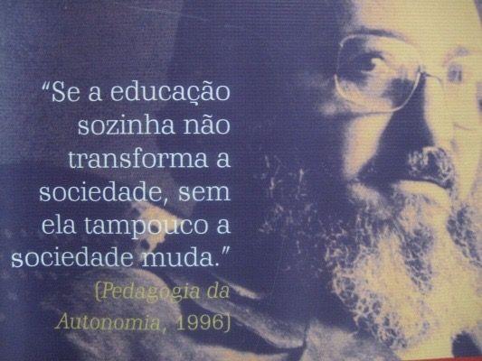 Pin De Aparecida Godoy Em Pensamentos E Humor Paulo Freire