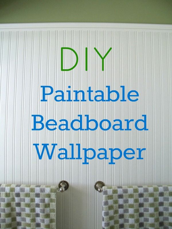 How To Install Beadboard Paintable Wallpaper Paintable