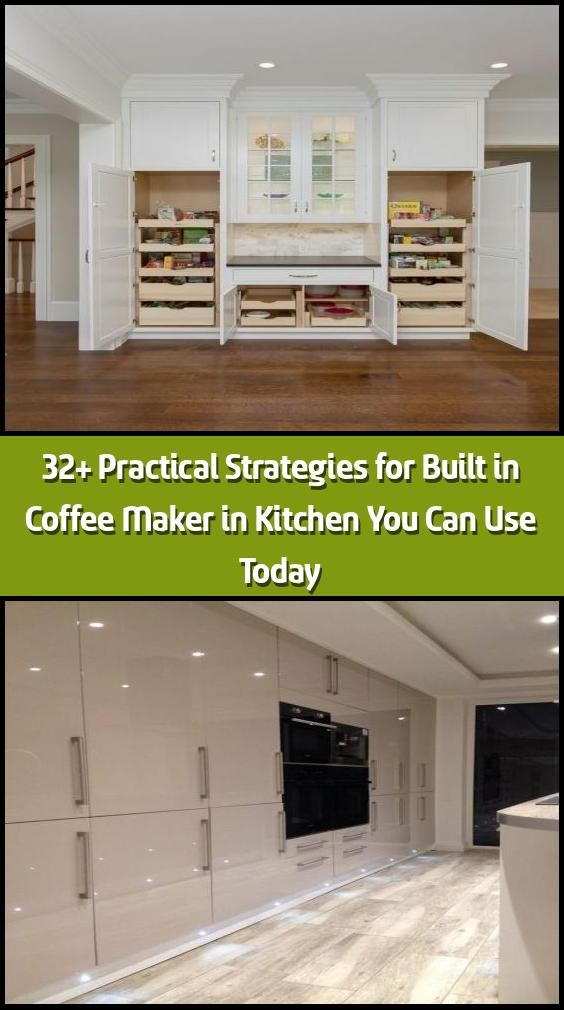 Photo of 32+ Practical Strategies for Built in Coffee Maker in Kitchen You Can Use Today …