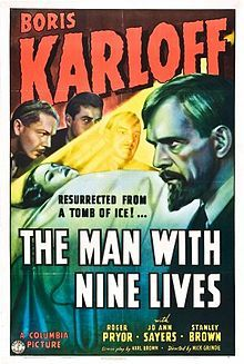 The Man with Nine Lives is a 1940 mystery film directed by Nick Grinde and starring Boris Karloff.