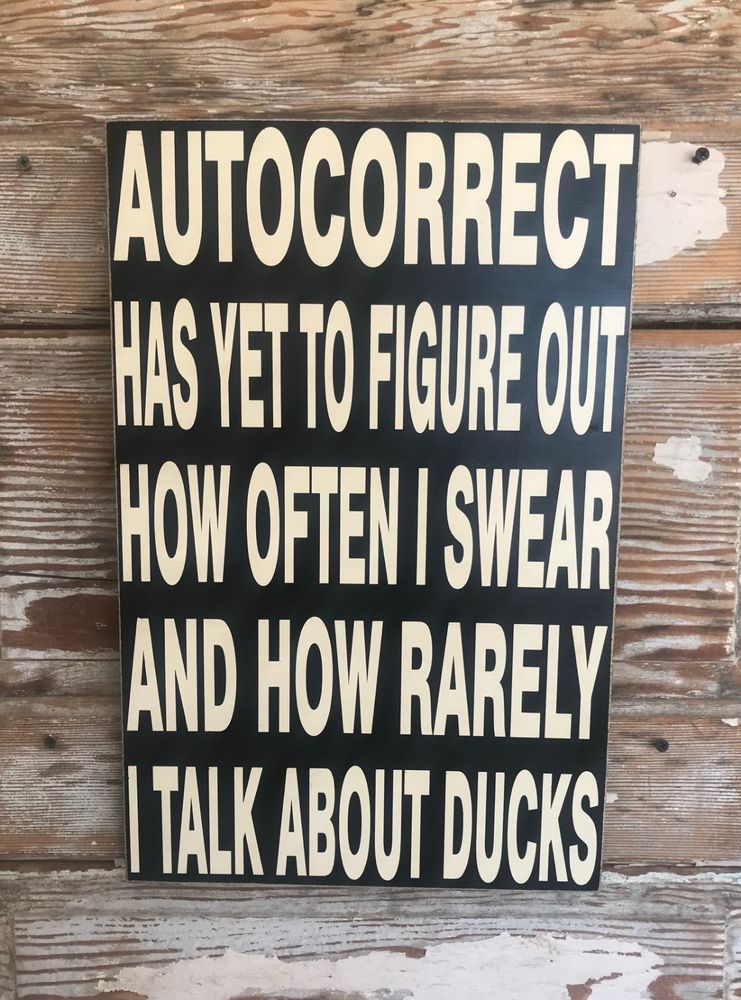 Autocorrect.  Funny Wood Sign