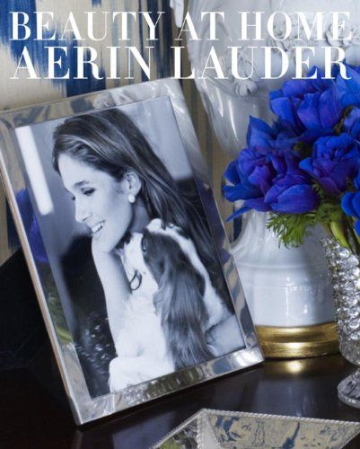 """Definitely preordering Aerin Lauder's upcoming book """"Beauty at Home"""""""