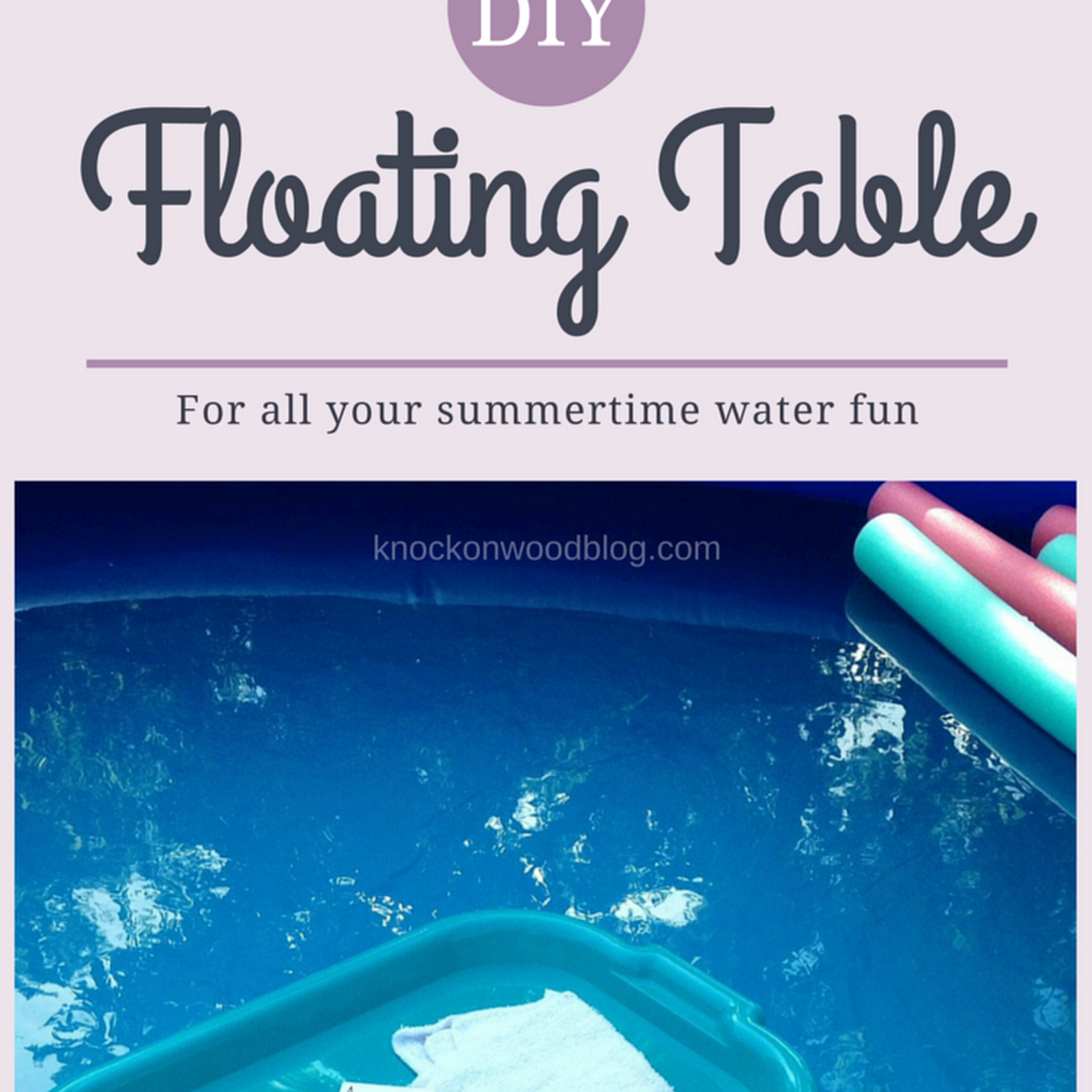 Diy Floating Table For The Pool Floating Table Diy Pool Table Pool Float Storage