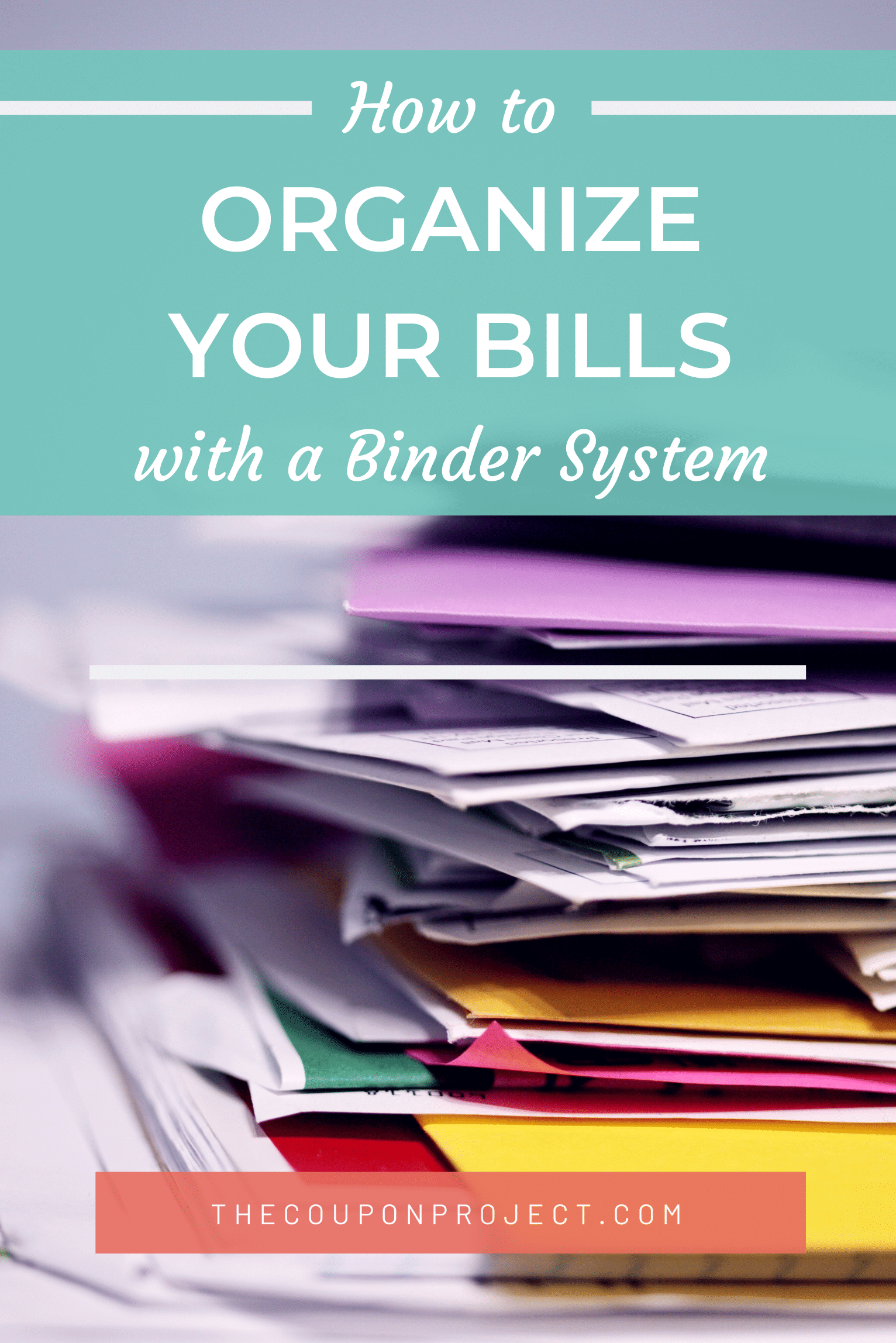 How To Organize Your Bills With A Binder System The Coupon Project Coupon Organization Bill Binder Budget Organization