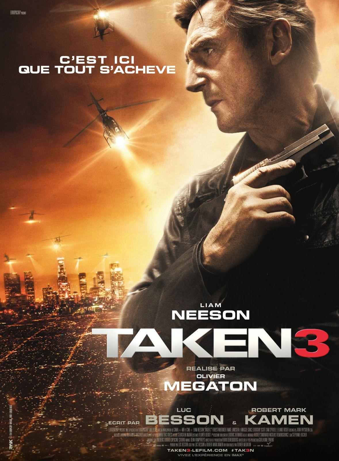 Taken 3 Un Dernier Opus Digne D Une Serie B 10 20 Et Encore Grace Aux 3 Acteurs Principaux Liam Neeson Film Films Gratuits En Ligne