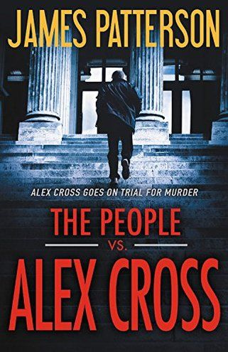'The People vs. Alex Cross' by James Patterson