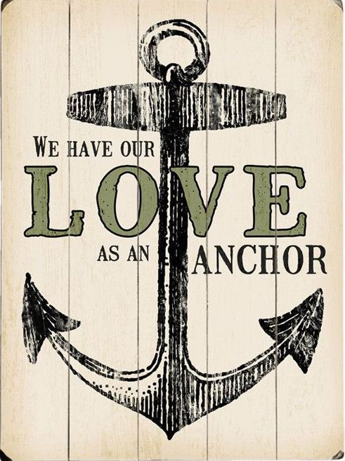 We Have Our Love As An Anchor Quote Wall Art Art For The