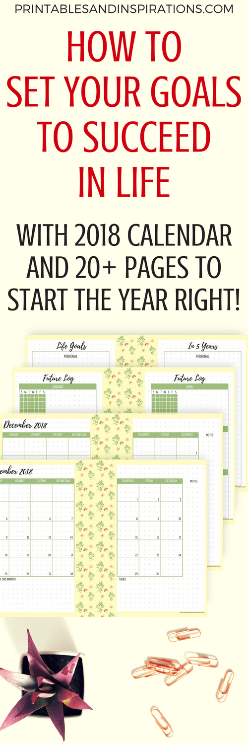 Goal Setting Pages And 2018 Calendar For Success – Free Printables!