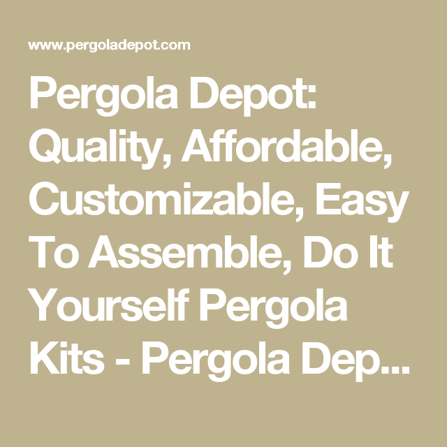 Pergola depot quality affordable customizable easy to assemble pergola depot quality affordable customizable easy to assemble do it yourself solutioingenieria