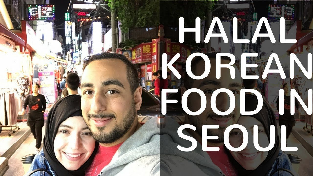 Muslims Try Halal Korean Food In Seoul South Korea Travel Vlog Itaewan Hongdae Youtube Southkoreatravelinfo