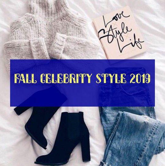 Automne Style De Célébrité 2019 Fall Celebrity Style 2019