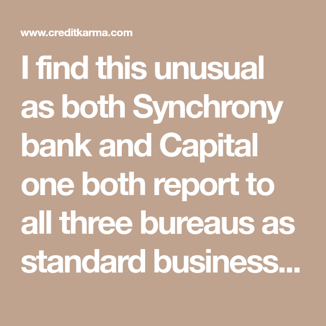 I Find This Unusual As Both Synchrony Bank And Capital One