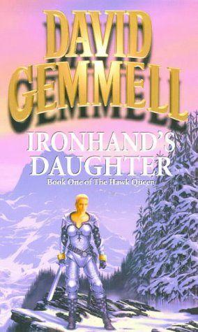 Ironhand's Daughter (Hawk Queen): Amazon.co.uk: David Gemmell: Books
