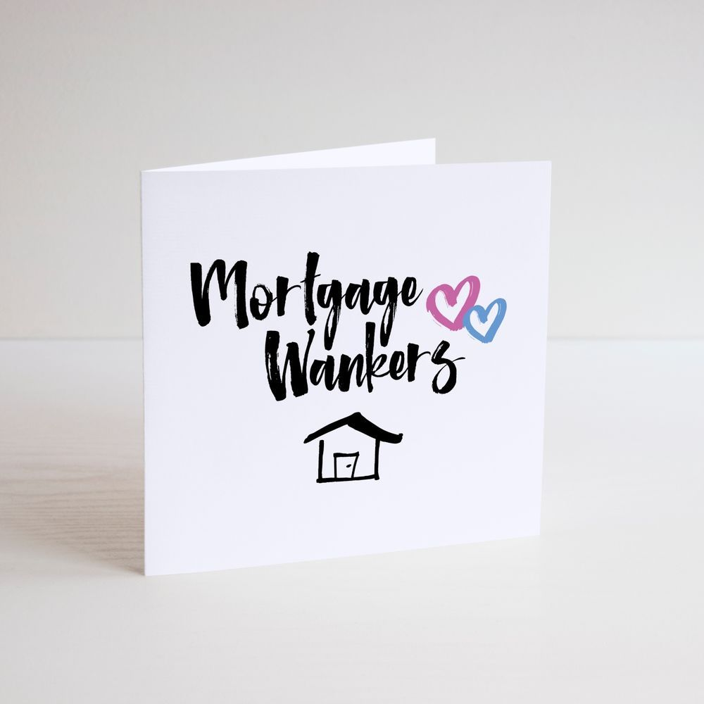 Funny Greeting Card Cheeky Humour Banter Mortgage Wankers