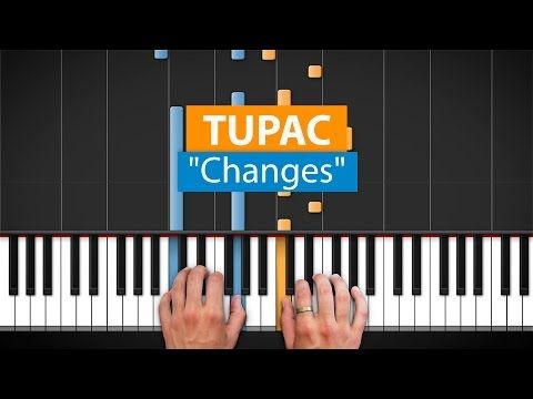 Changes By Tupac 2pac Hd Piano Part 1 Piano Pinterest