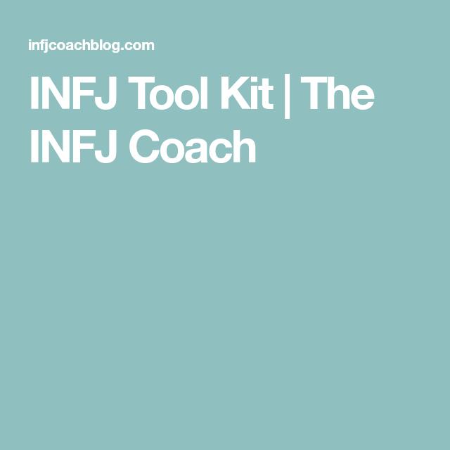 INFJ Tool Kit | The INFJ Coach