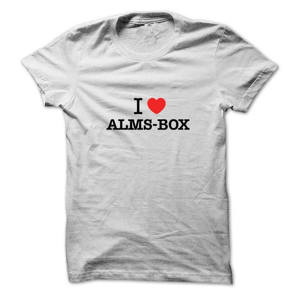 I Love ALMS BOX T-Shirts, Hoodies. VIEW DETAIL ==► https://www.sunfrog.com/LifeStyle/I-Love-ALMS-BOX.html?id=41382