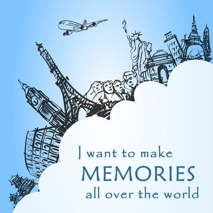 I Want to make Memories all over the World! #TravelQuotes