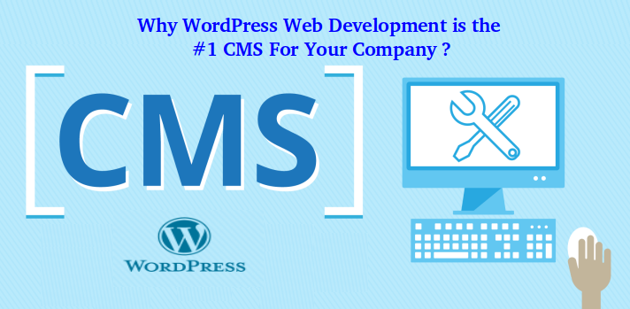 Why Wordpress Web Development Is The 1 Cms For Your Company Content Management System Drupal Content Management