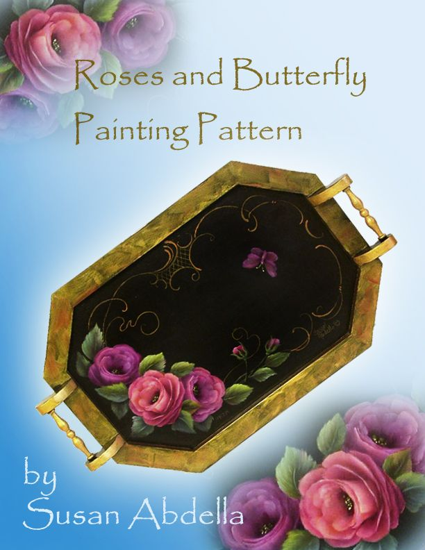 A Downloadable Painting Pattern - Acrylic - Roses and Butterfly - Susan abdella,MDA, $10.00 (http://store.artapprenticeonline.com/a-downloadable-painting-pattern-acrylic-roses-and-butterfly-susan-abdella-mda/)