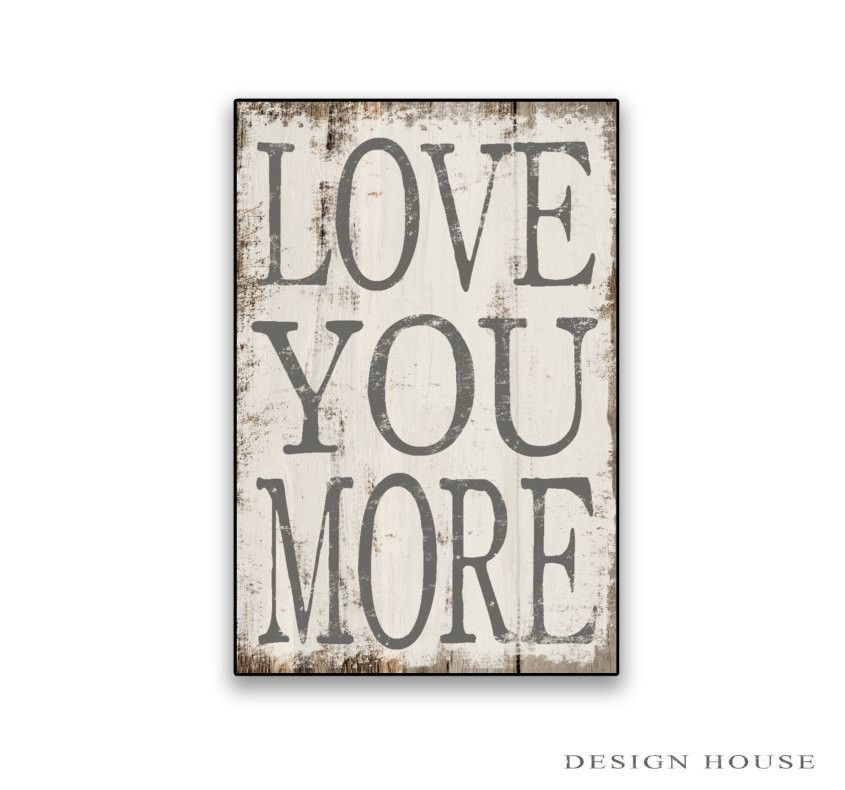"""Love Plaques Quotes Extraordinary Love You More Wooden Sign 12.25""""x18.25""""x34"""" Love You More Plaques"""
