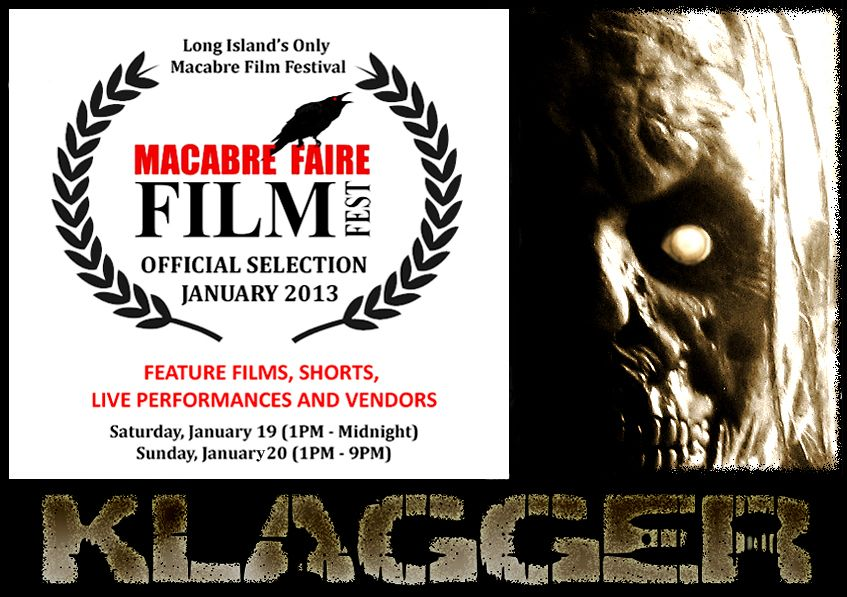 KLAGGER screens in January 2013 at the Macabre Faire Film Festival in Long Island, NY!