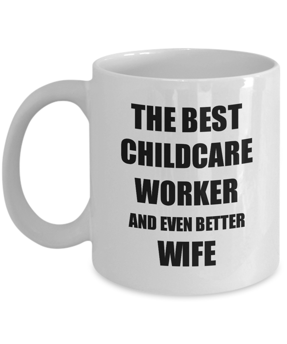 Photo of Childcare Worker Wife Mug Funny Gift Idea for Spouse Gag Inspiring Joke The Best And Even Better Coffee Tea Cup