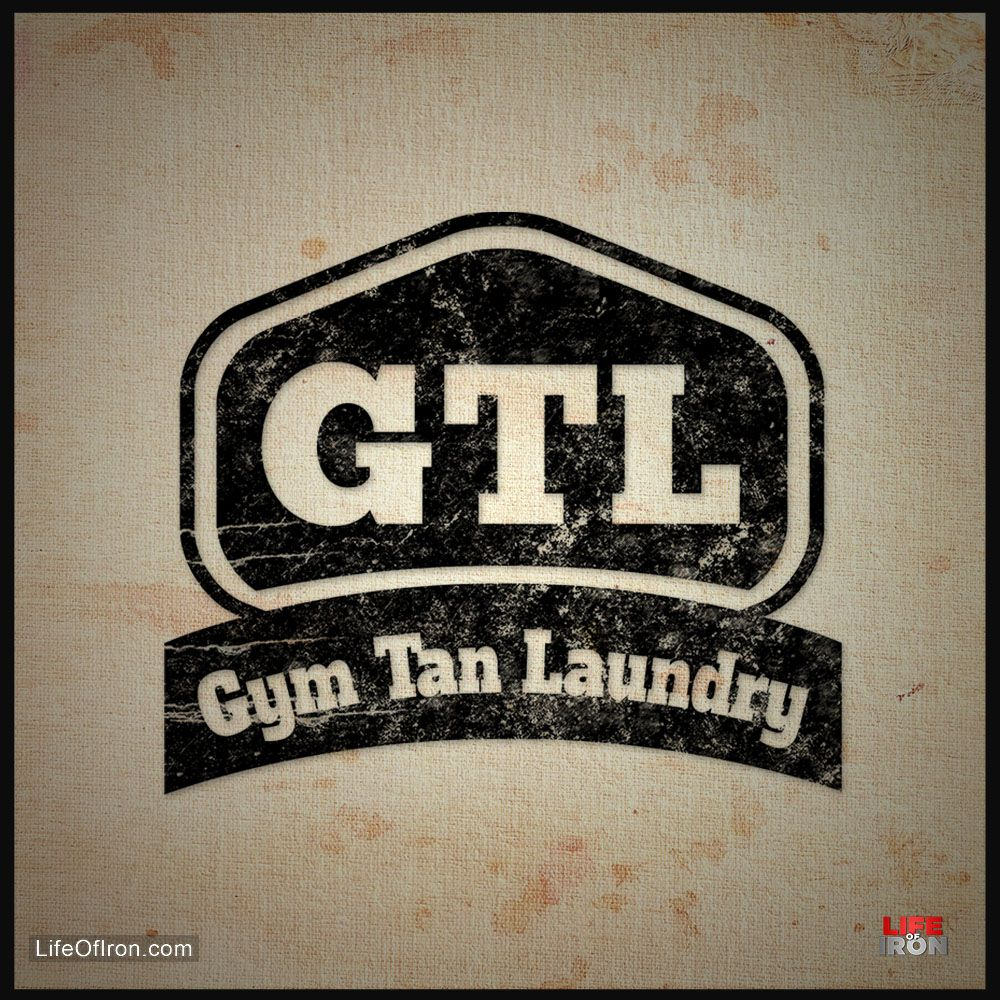 Gtl Gym Tan Laundry Gym Tan Laundry Gym Fitness Motivation