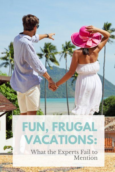 Fun, Frugal Vacations: What the Experts Fail to Mention