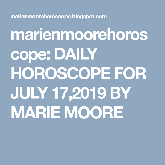 leo october 21 2019 weekly horoscope by marie moore
