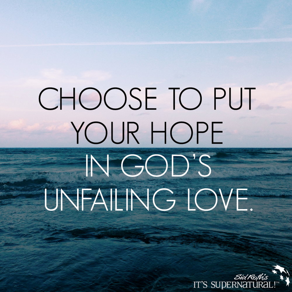 People and possessions may fail you but God will NEVER fail you Put your hope in His unfailing love Psalm