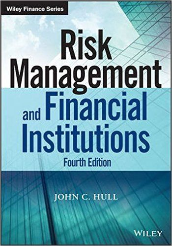 Solution Manual Risk Management And Financial Institutions 4th Edition By John C Hull Check More At Https Tex Risk Management Financial Institutions Finance