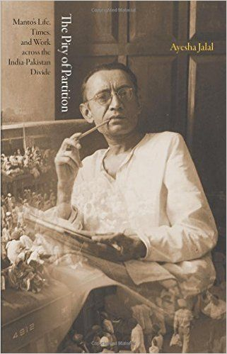 Amazon Com The Pity Of Partition Manto S Life Times And Work Across The India Pakistan Divide The Lawrence Stone Lec Books India And Pakistan Story Writer