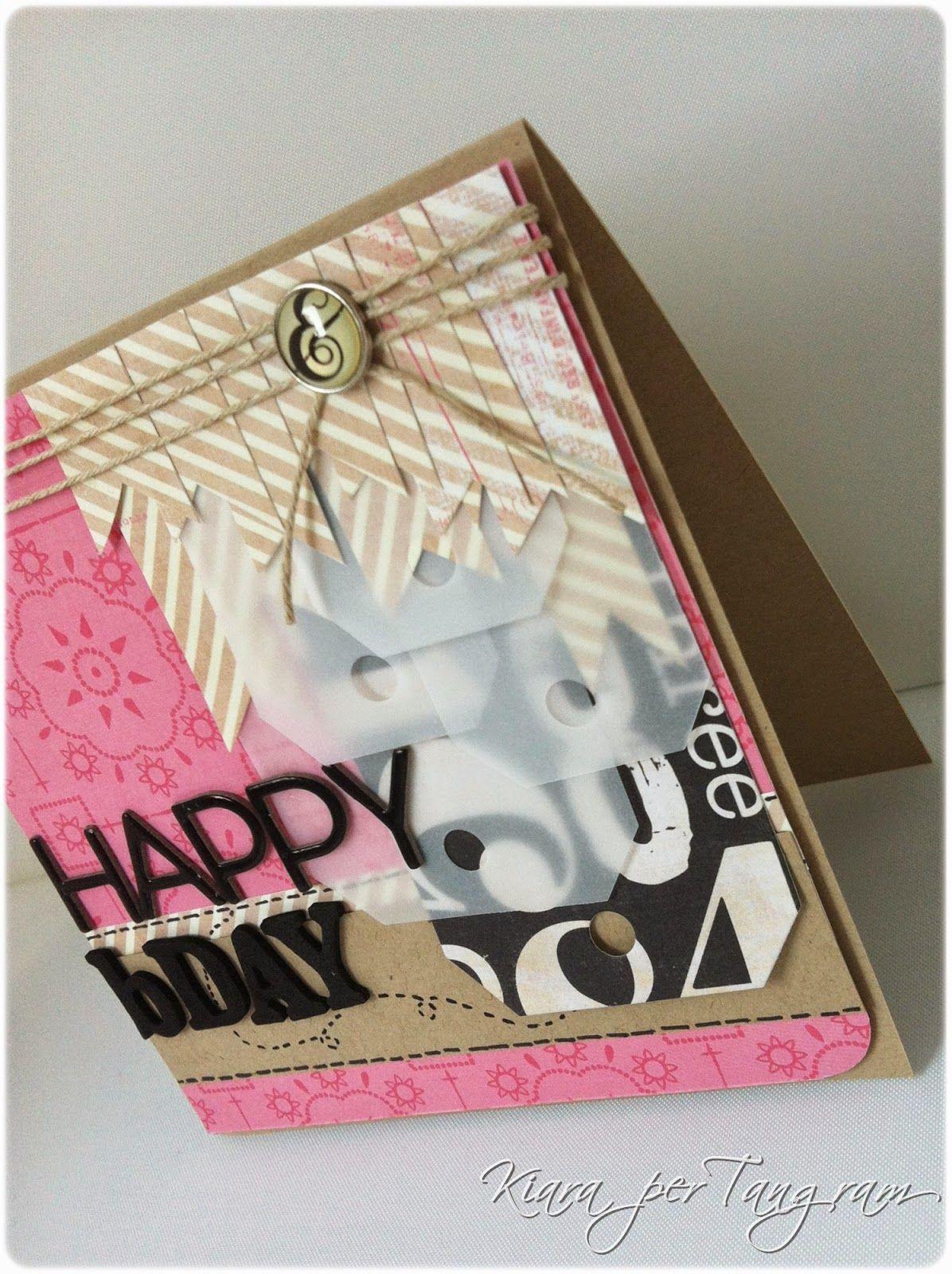 dt Tangram Verona: KIARA per TANGRAM CARD HAPPY BDAY http://creazionidikiara.blogspot.it/2014/10/card-happy-bday.html