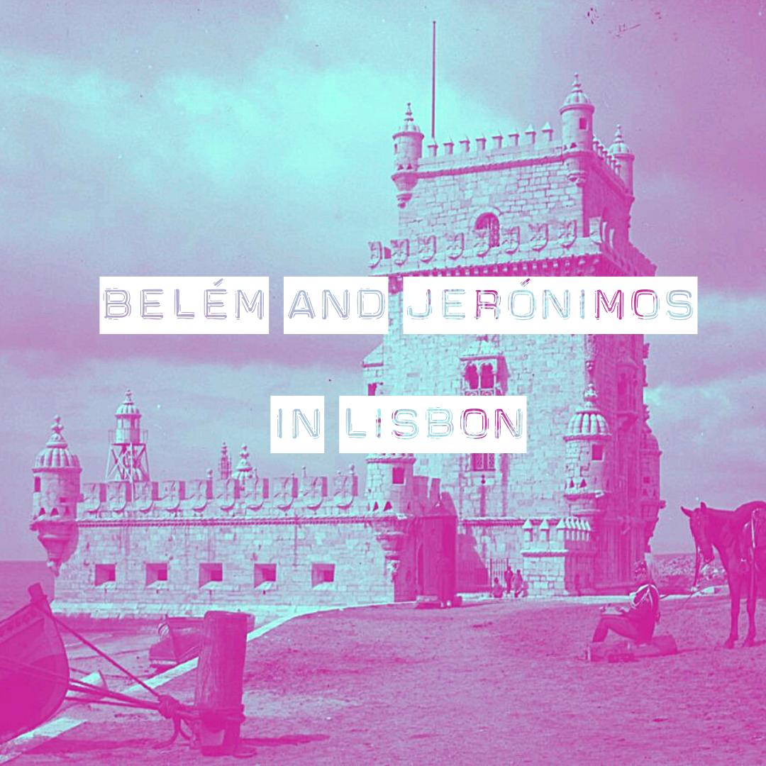 Belem And Jeronimos In Lisbon Belem Lisbon Voyages