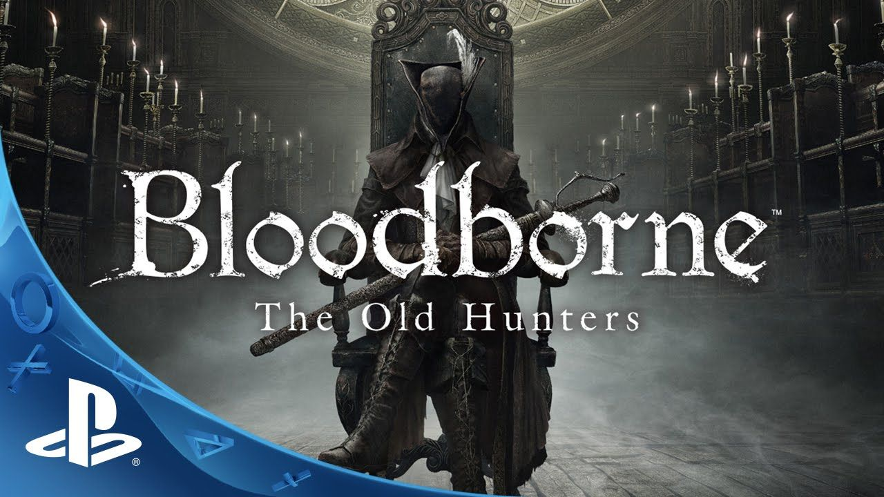 Bloodborne The Old Hunters Expansion Dlc Trailer Ps4