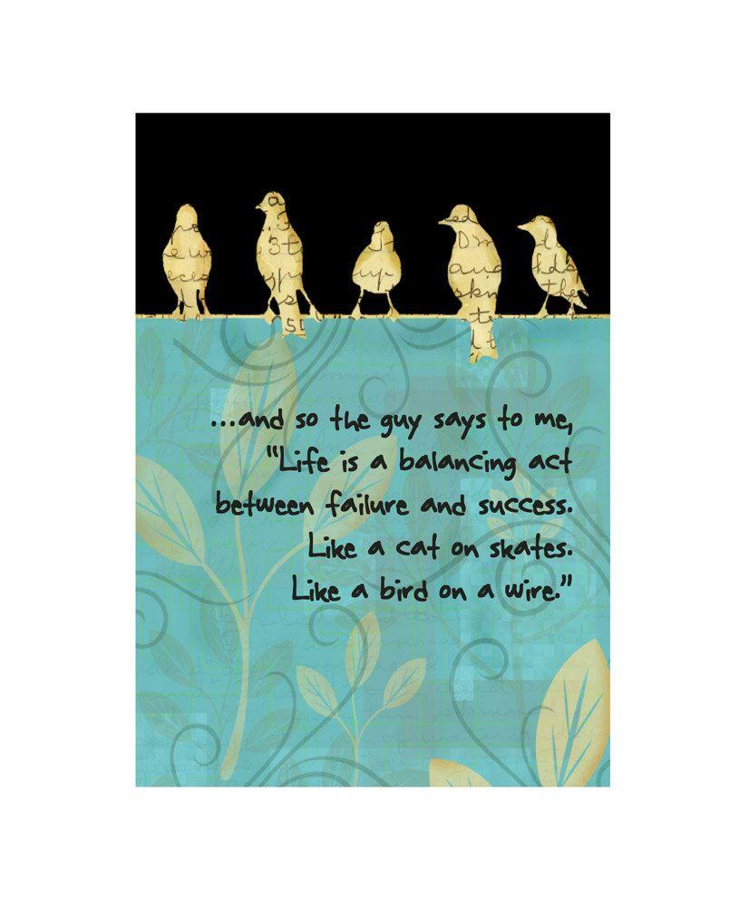 Bird On A Wire original digital print, quote | A little Bird Told me ...