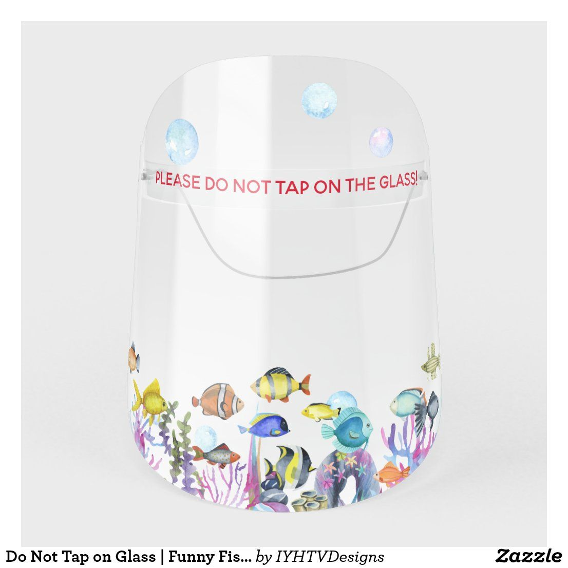 Do Not Tap on Glass | Funny Fish Tank Face Shield