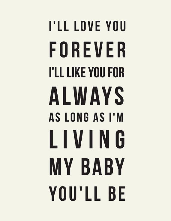 Items Similar To Iu0027ll Love You Forever, Iu0027ll Like You For Always // Robert  Munsch Quote // Baby Nursery Art On Etsy