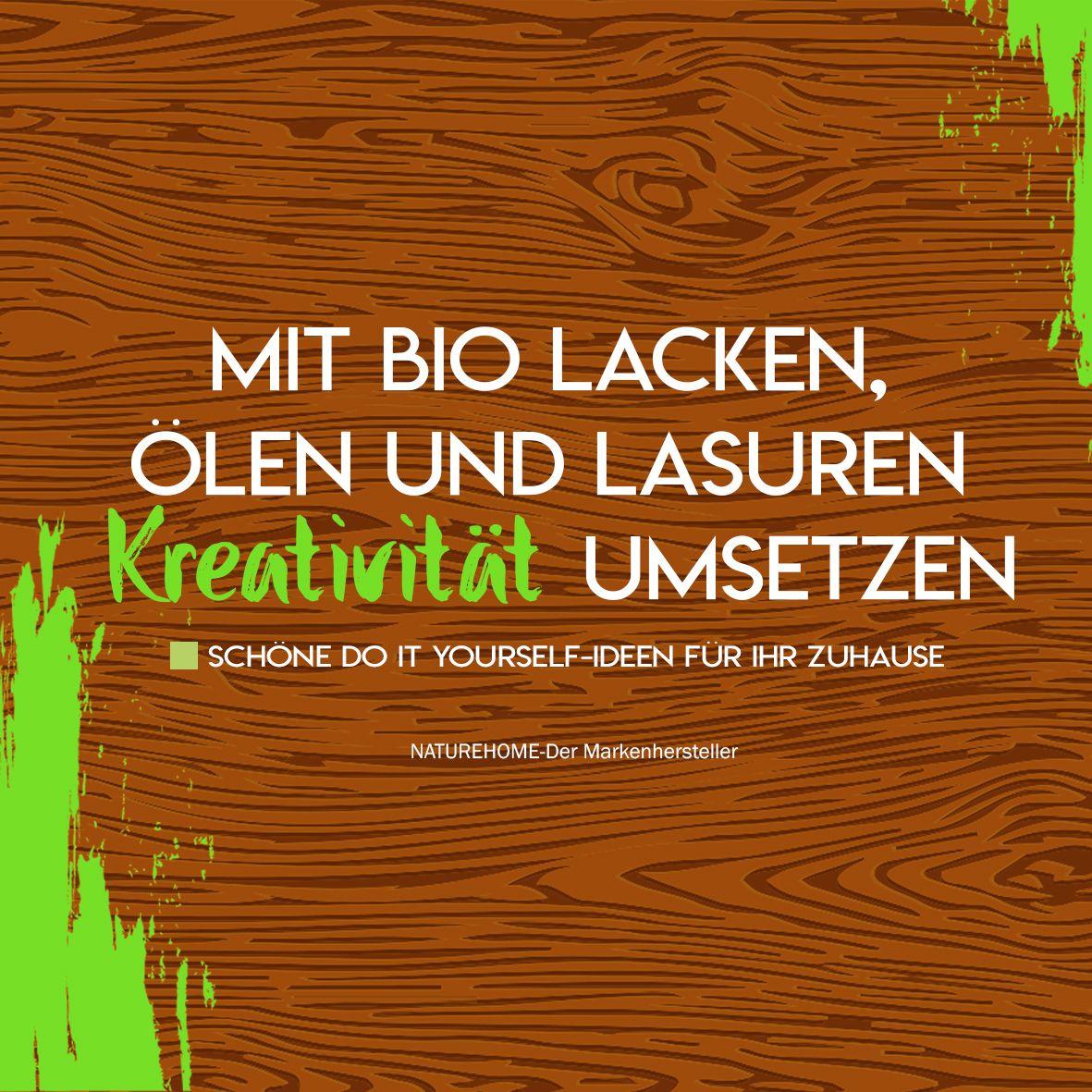 Mit Bio Lacken Olen Und Lasuren Von Naturehome Kreativitat