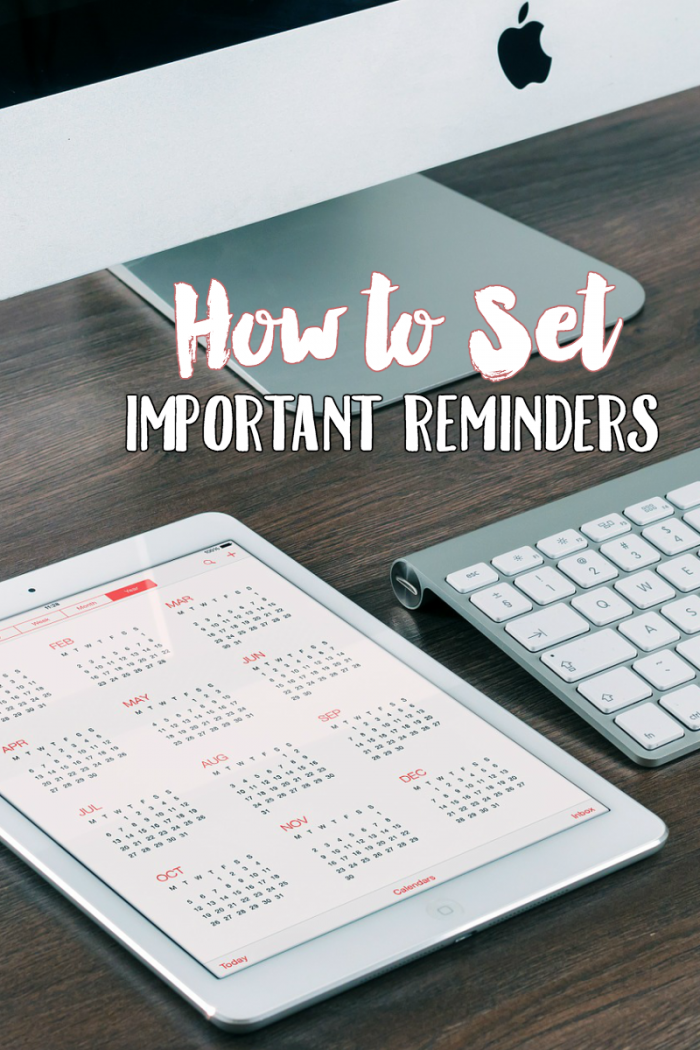 Learn how to set reminders that are important with this