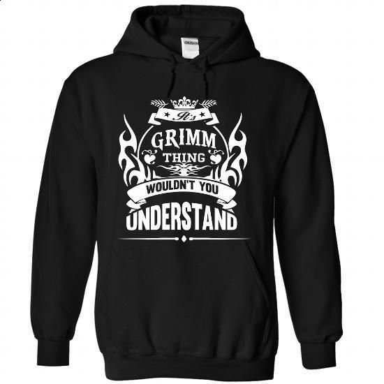 GRIMM - Its A GRIMM Thing You Wouldnt Understand - T Sh - #baseball shirt #shirt skirt. ORDER HERE => https://www.sunfrog.com/Names/GRIMM--Its-A-GRIMM-Thing-You-Wouldnt-Understand--T-Shirt-8826-Black-51107861-Hoodie.html?68278
