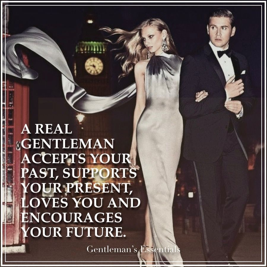 A real gentleman accepts your past, supports your present, loves you and encourages your future. | Chivalry | Gentleman's Essentials #gentleman #chivalry #chivalryquotes A real gentleman accepts your past, supports your present, loves you and encourages your future. | Chivalry | Gentleman's Essentials #gentleman #chivalry #chivalryquotes A real gentleman accepts your past, supports your present, loves you and encourages your future. | Chivalry | Gentleman's Essentials #gentleman #chivalry #chiva #chivalryquotes