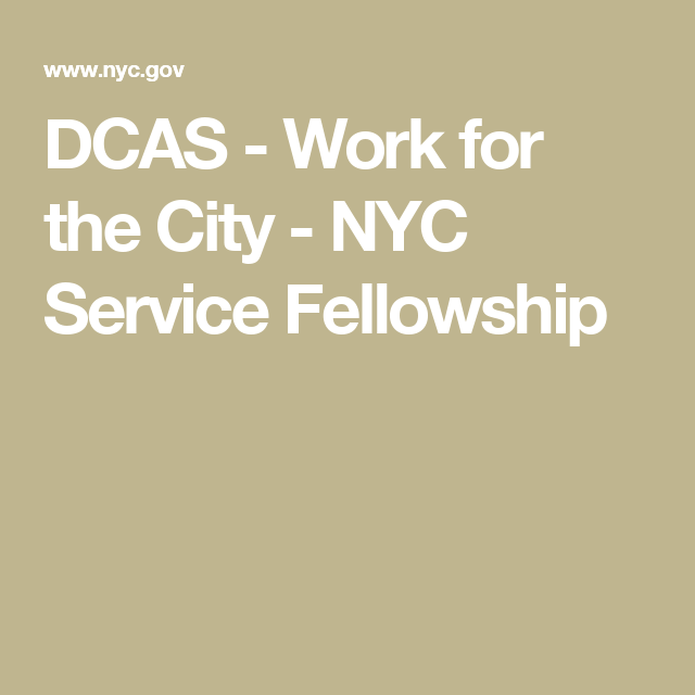 DCAS - Work for the City - NYC Service Fellowship