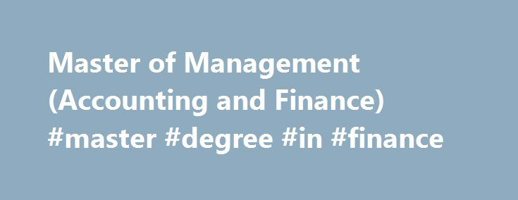 Master of Management (Accounting and Finance) #master #degree #in