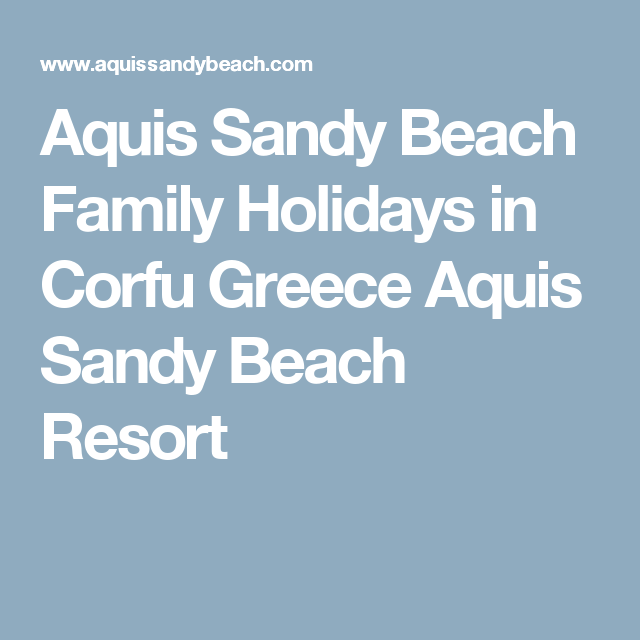Aquis Sandy Beach Family Holidays in Corfu Greece Aquis Sandy Beach Resort