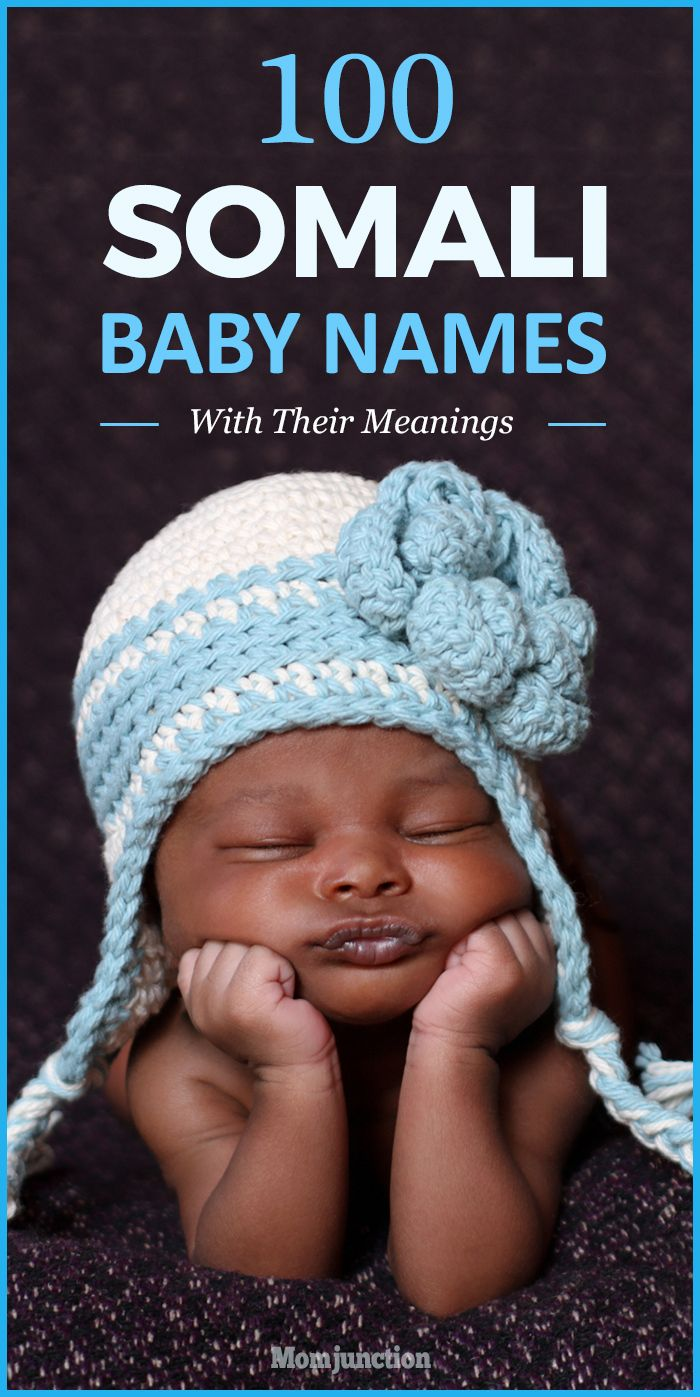 African Boy Names: 100 Somali Girl Names And Somali Boy Names For Your Little