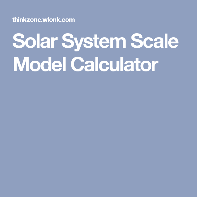 Solar System Scale Model Calculator | Science - Solar System ...